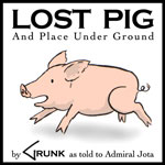 Lost Pig by Admiral Jota
